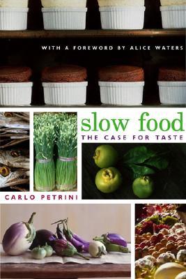 Slow Food(The Case For Taste), Petrini, Carlo; McCuaig, William; Waters, Alice