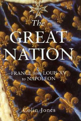Image for The Great Nation: France from Louis XV to Napoleon