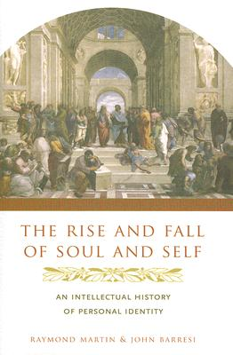 Image for The Rise and Fall of Soul and Self: An Intellectual History of Personal Identity