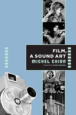 Film, a Sound Art (Film and Culture Series), Chion, Michel
