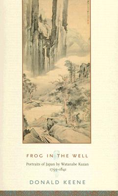 Image for Frog in the Well: Portraits of Japan by Watanabe Kazan, 1793-1841 (Asia Perspectives)