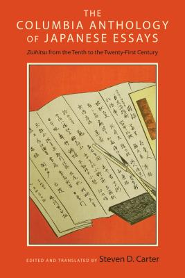 Image for The Columbia Anthology of Japanese Essays: Zuihitsu from the Tenth to the Twenty-First Century