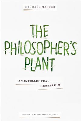Image for The Philosopher's Plant: An Intellectual Herbarium