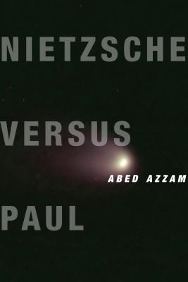 Image for Nietzsche Versus Paul (Insurrections: Critical Studies in Religion, Politics, and Culture)