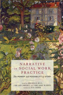 Image for Narrative in Social Work Practice: The Power and Possibility of Story