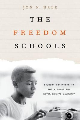 Image for The Freedom Schools: Student Activists in the Mississippi Civil Rights Movement