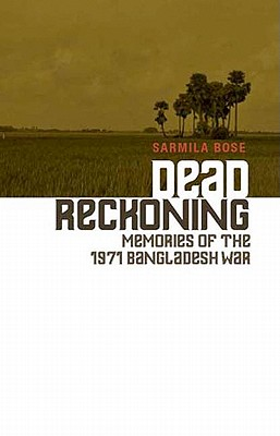 Image for Dead Reckoning: Memories of the 1971 Bangladesh War (Columbia/Hurst)