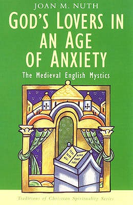 Image for God's Lovers in an Age of Anxiety (Medieval English Mystics)