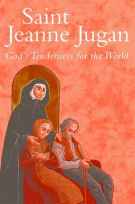 Image for Saint Jeanne Jugan: God's Tenderness for the World
