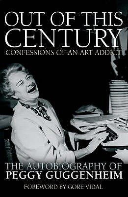 Image for OUT OF THIS CENTURY: Confessions of an Art Addict