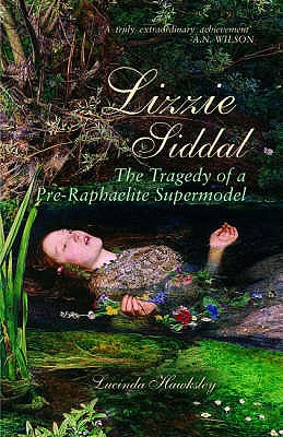 Image for Lizzie Siddal: The Tragedy of a Pre-Raphaelite Supermodel