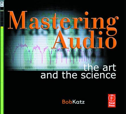 Image for Mastering Audio: The Art and the Science