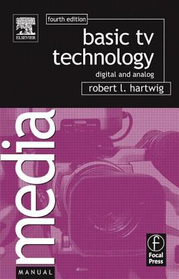Basic TV Technology: Digital and Analog (Media Manuals), Hartwig, Robert L