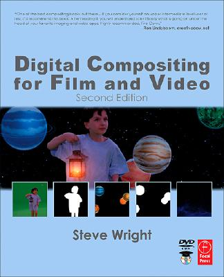 Digital Compositing for Film and Video (Focal Press Visual Effects and Animation), Wright, Steve