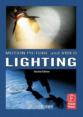 Image for Grammar of the Shot, Motion Picture and Video Lighting, and Cinematography Bundle: Motion Picture and Video Lighting (Volume 3) Second Edition