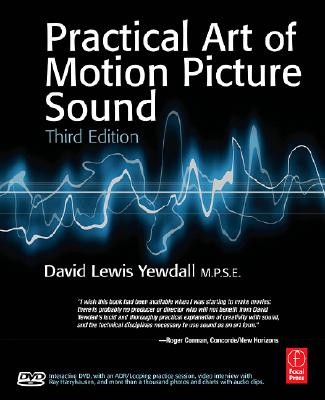Image for Practical Art of Motion Picture Sound  3rd Edition with DVD, The