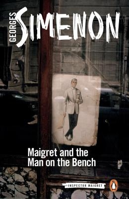 Image for Maigret and the Man on the Bench (Inspector Maigret)