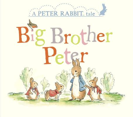 Image for Big Brother Peter: A Peter Rabbit Tale