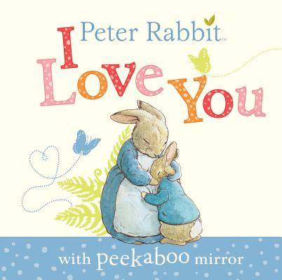 Image for Peter Rabbit, I Love You