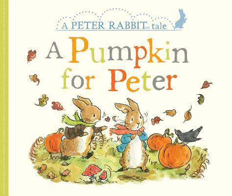 Image for A Pumpkin for Peter: A Peter Rabbit Tale