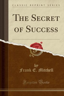 Image for The Secret of Success (Classic Reprint)