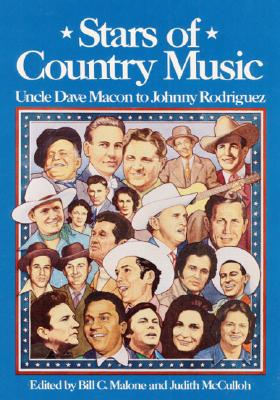 Image for Stars of Country Music: Uncle Dave Macon to Johnny Rodriguez (Music in American Life series)