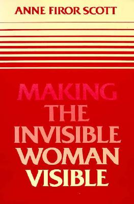 Image for Making the Invisible Woman Visible