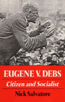 Image for Eugene V. Debs: CITIZEN AND SOCIALIST (Working Class in American History)