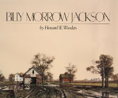 Billy Morrow Jackson: Interpretations of Time and Light (Visions of Illinois), Howard E. Wooden