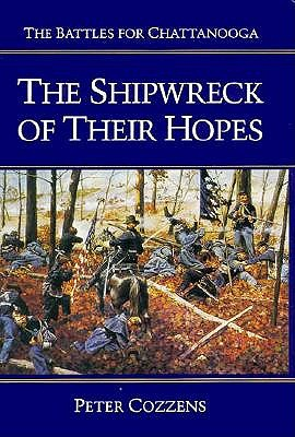 Image for The Shipwreck of Their Hopes: The Battles for Chattanooga (Civil War Trilogy)