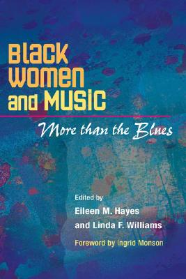 Image for Black Women and Music: More Than the Blues (African Amer Music in Global Perspective)
