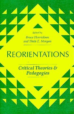 Image for REORIENTATION: CRIT THEOR: Critical Theories and Pedagogies