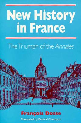Image for New History in France: THE TRIUMPH OF THE *ANNALES*