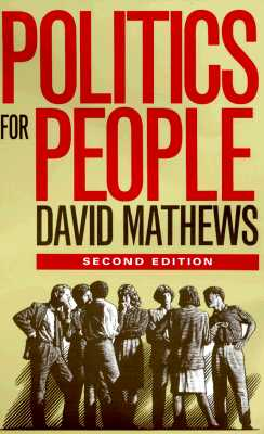 Politics for People: Finding a Responsible Public Voice [Second Edition], Mathews, David
