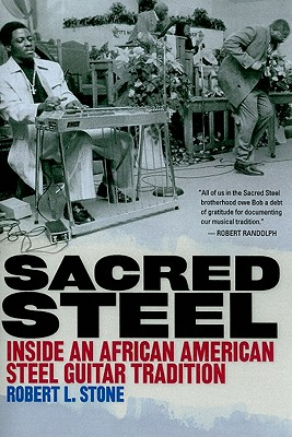 Image for Sacred Steel: Inside an African American Steel Guitar Tradition (Music in American Life)