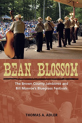 Image for Bean Blossom: The Brown County Jamboree and Bill Monroe's Bluegrass Festivals (Music in American Life)