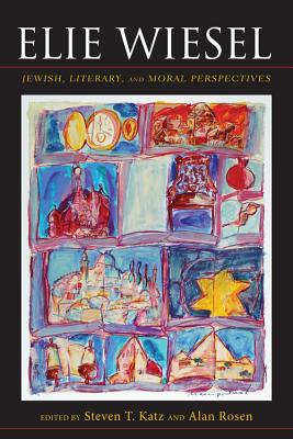 Image for Elie Wiesel: Jewish, Literary, and Moral Perspectives (Jewish Literature and Culture)