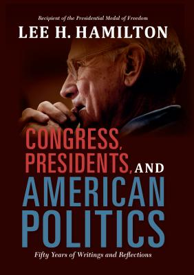 Image for Congress, Presidents, and American Politics: Fifty Years of Writings and Reflections