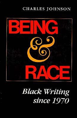 Image for Being and Race: Black Writing Since 1970