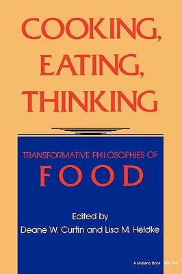 Image for Cooking, Eating, Thinking: Transformative Philosophies of Food