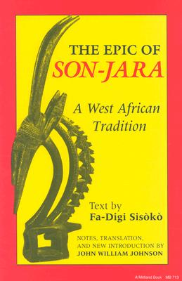 Image for The Epic of Son-Jara: A West African Tradition (African Epic Series)