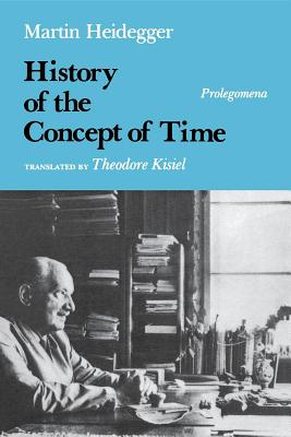 History of the Concept of Time: Prolegomena (Studies in Phenomenology and Existential Philosophy), Heidegger, Martin