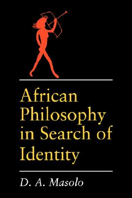 African Philosophy in Search of Identity (African Systems of Thought), Masolo, D. A.