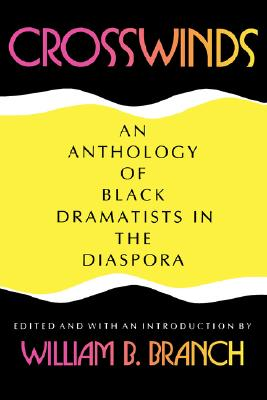 Image for Crosswinds: An Anthology of Black Dramatists in the Diaspora (Blacks in the Diaspora)