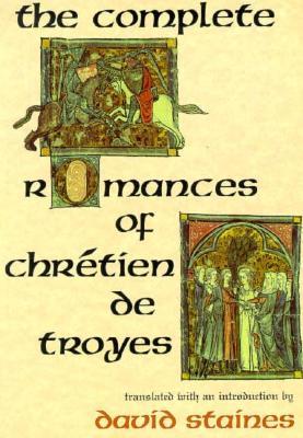 The Complete Romances of Chretien de Troyes