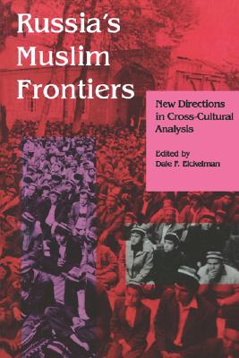 Image for Russia's Muslim Frontiers: New Directions in Cross-Cultural Analysis (Arab and Islamic Studies)