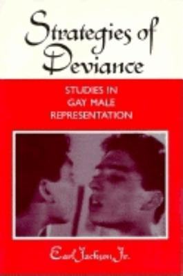 Image for Strategies of Deviance: Studies in Gay Male Representation (Theories of Representation and Difference)
