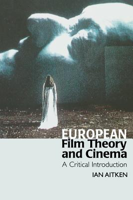 Image for European Film Theory and Cinema: A Critical Introduction