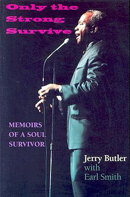 Image for Only the Strong Survive: Memoirs of a Soul Survivor (Black Music and Expressive Culture)