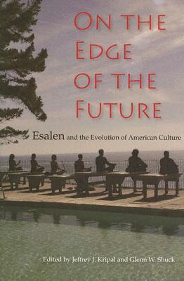 Image for On the Edge of the Future: Esalen and the Evolution of American Culture (Religion in North America)